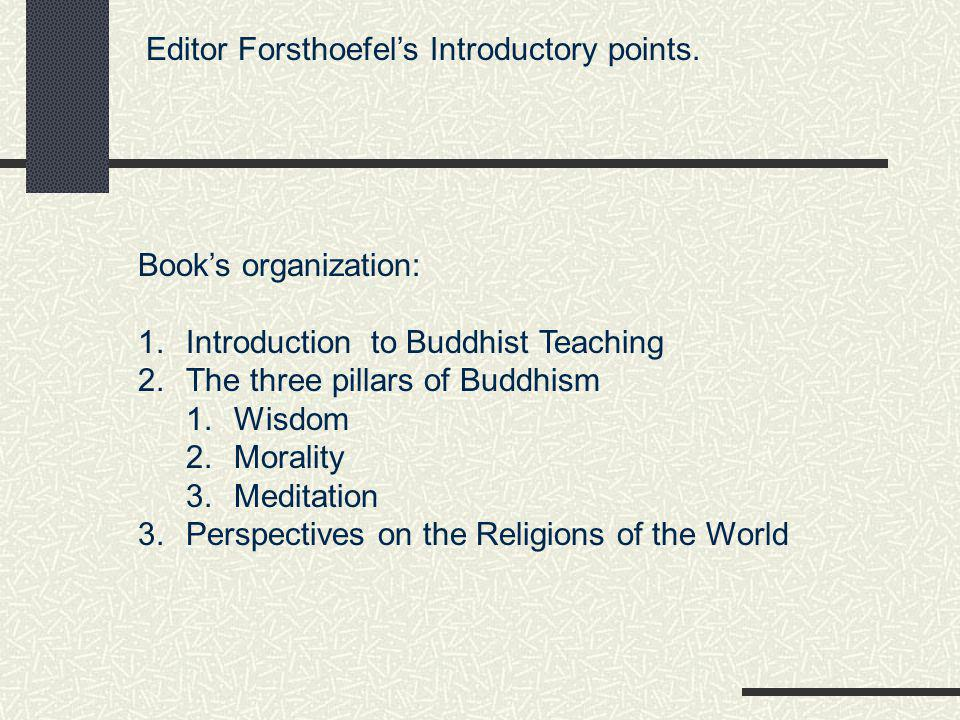 Introduction to Buddhist Teaching Spiritual transformation per Forsthoefel, isn't becoming something you are not; it is becoming more who you are.