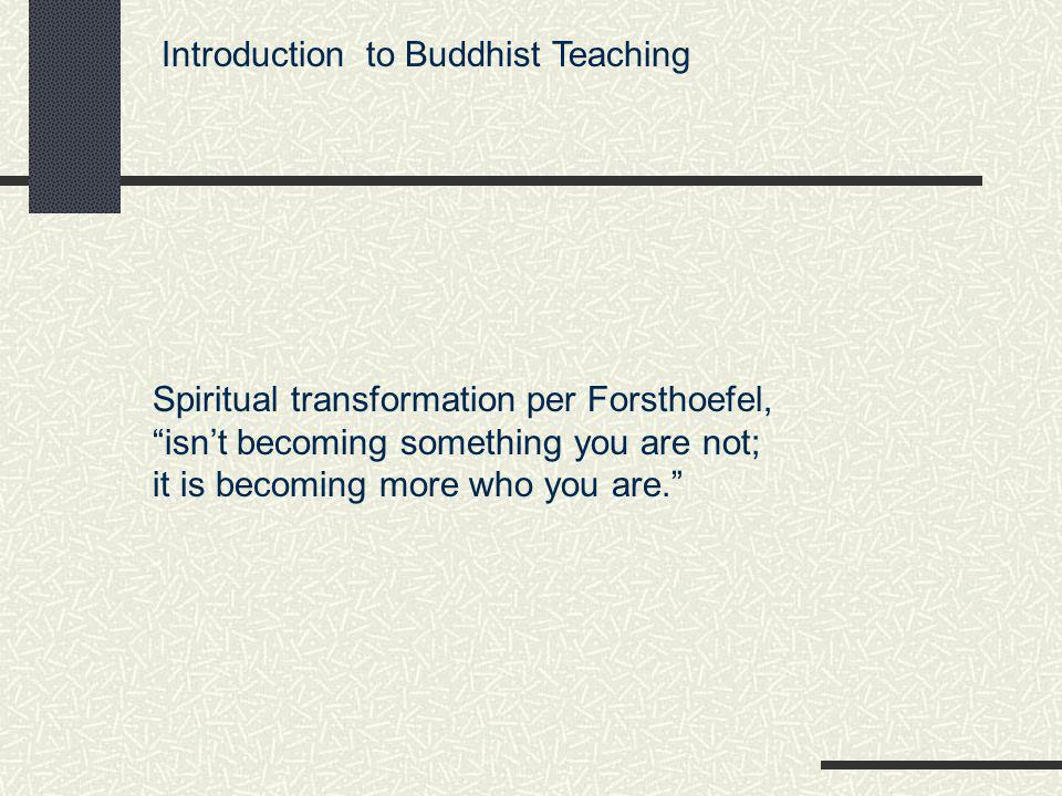 Introduction to Buddhist Teaching The appeal of Buddhism in the West is due to: The erosion of reason in the postmodern world.