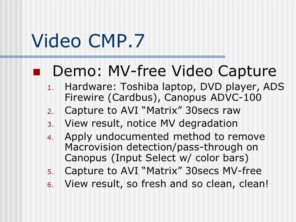 Video CMP.7 Demo: MV-free Video Capture 1.
