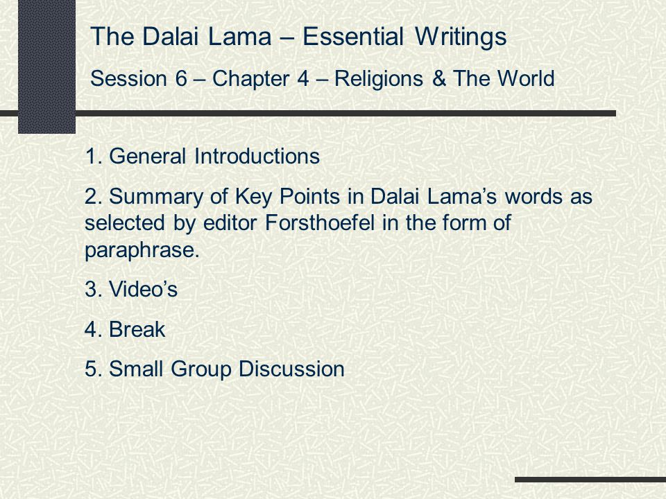 Paraphrased Selections – The Dalai Lama Chapter 4 – Religions & the World WAR & PEACE There is a school of thought which warns the moralist to refrain from politics, as politics is devoid of ethics and moral principles.