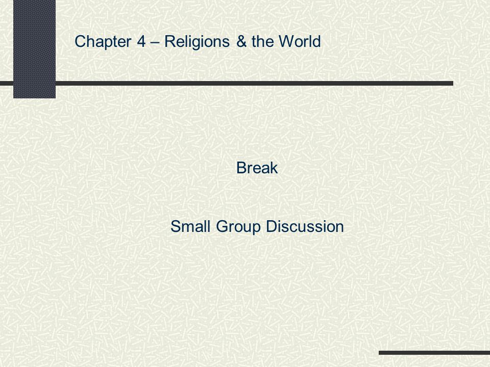 Chapter 4 – Religions & the World Break Small Group Discussion