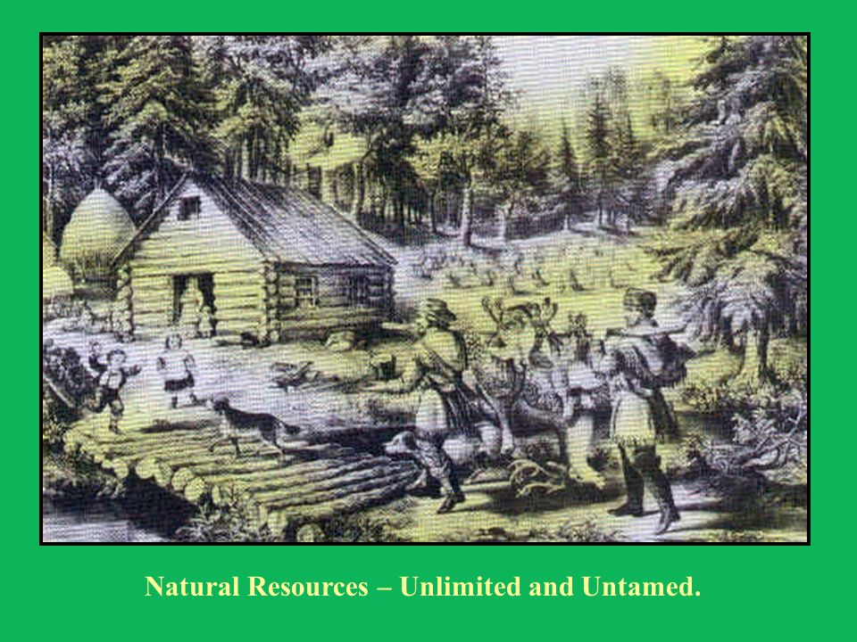 Natural Resources – Unlimited and Untamed.