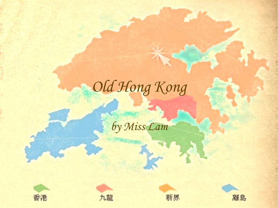 Old Hong Kong by Miss Lam