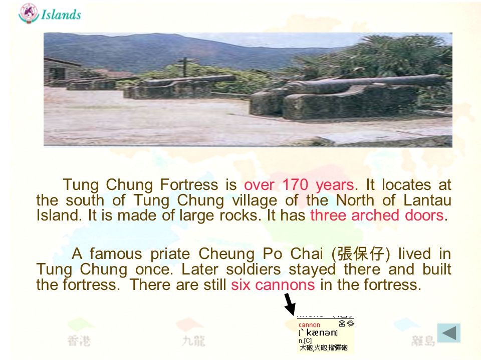 Tung Chung Fortress Tung Chung Fortress is over 170 years.