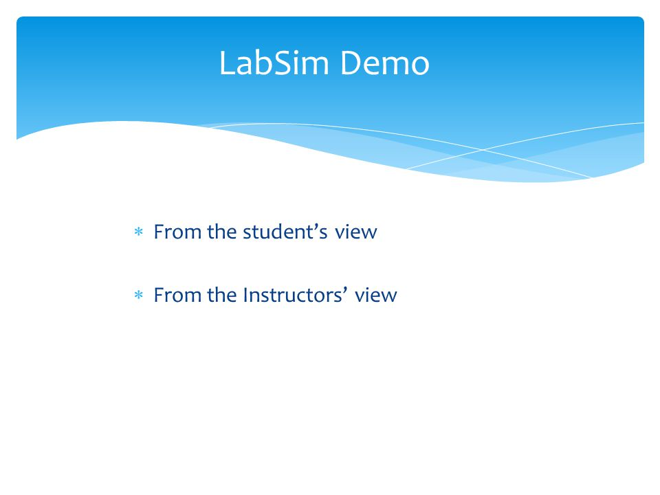  From the student's view  From the Instructors' view LabSim Demo