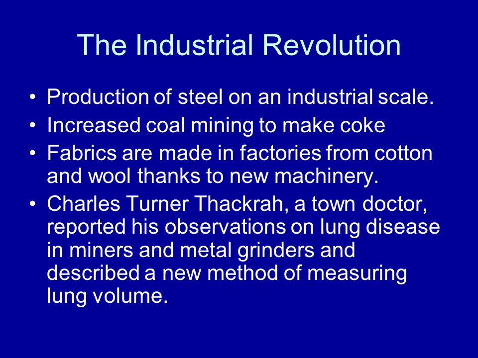 The Industrial Revolution Production of steel on an industrial scale.