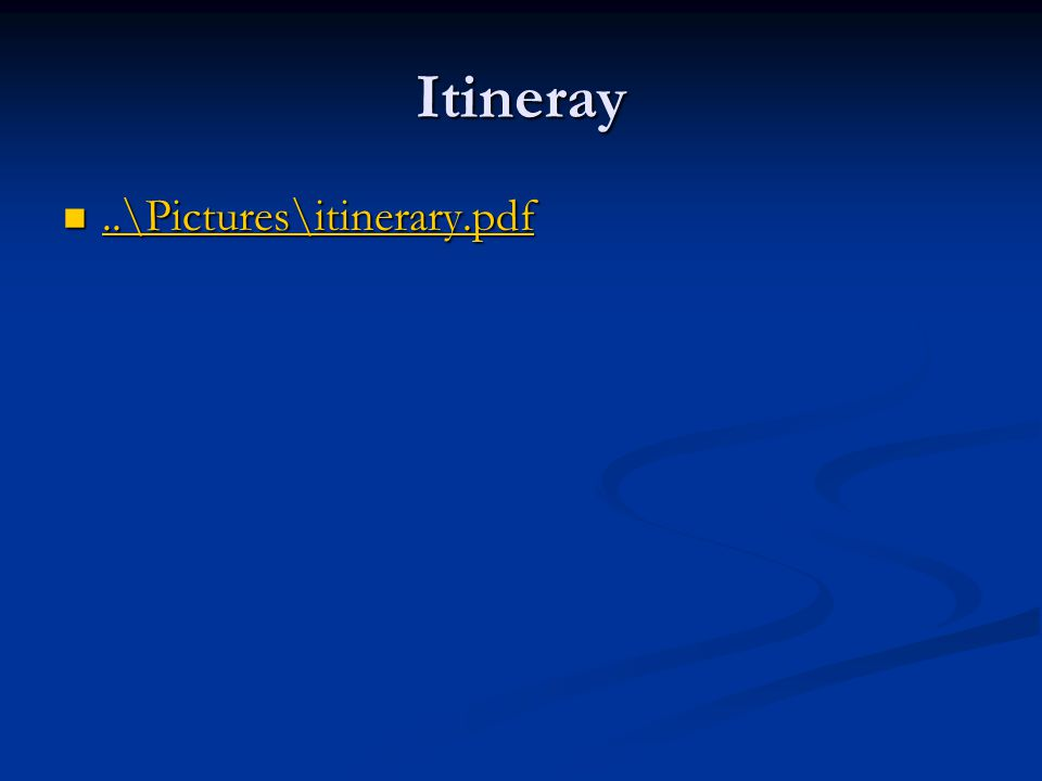 Itineray..\Pictures\itinerary.pdf..\Pictures\itinerary.pdf..\Pictures\itinerary.pdf