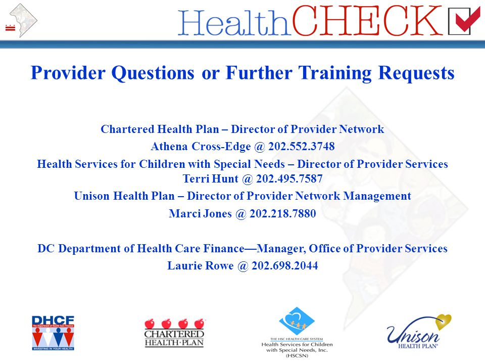 Provider Questions or Further Training Requests Chartered Health Plan – Director of Provider Network Athena Cross-Edge @ 202.552.3748 Health Services