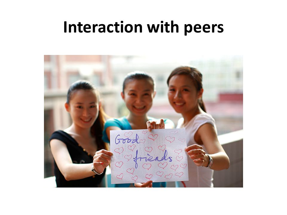 Interaction with peers