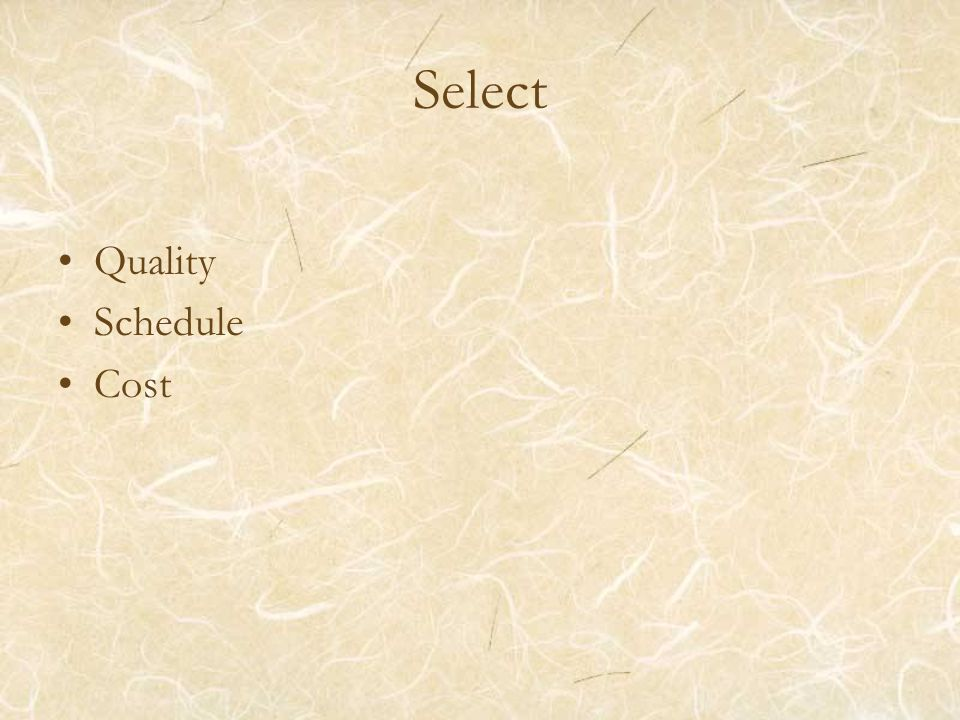 Select Quality Schedule Cost