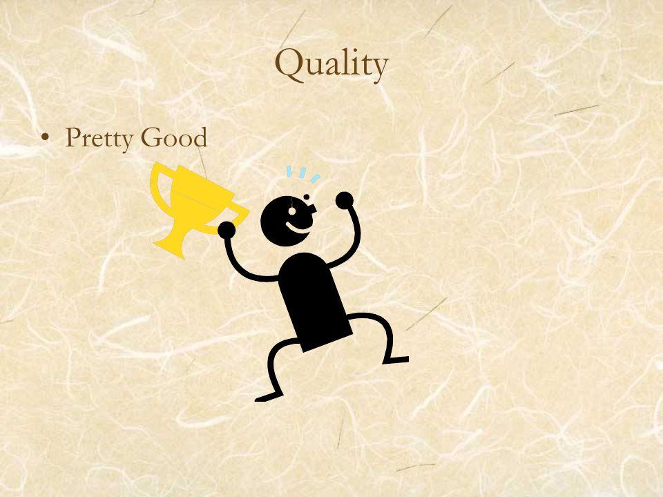 Quality Pretty Good