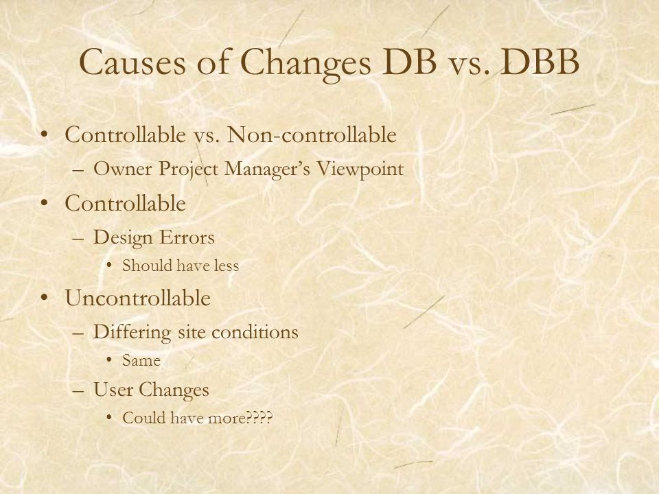 Causes of Changes DB vs. DBB Controllable vs.