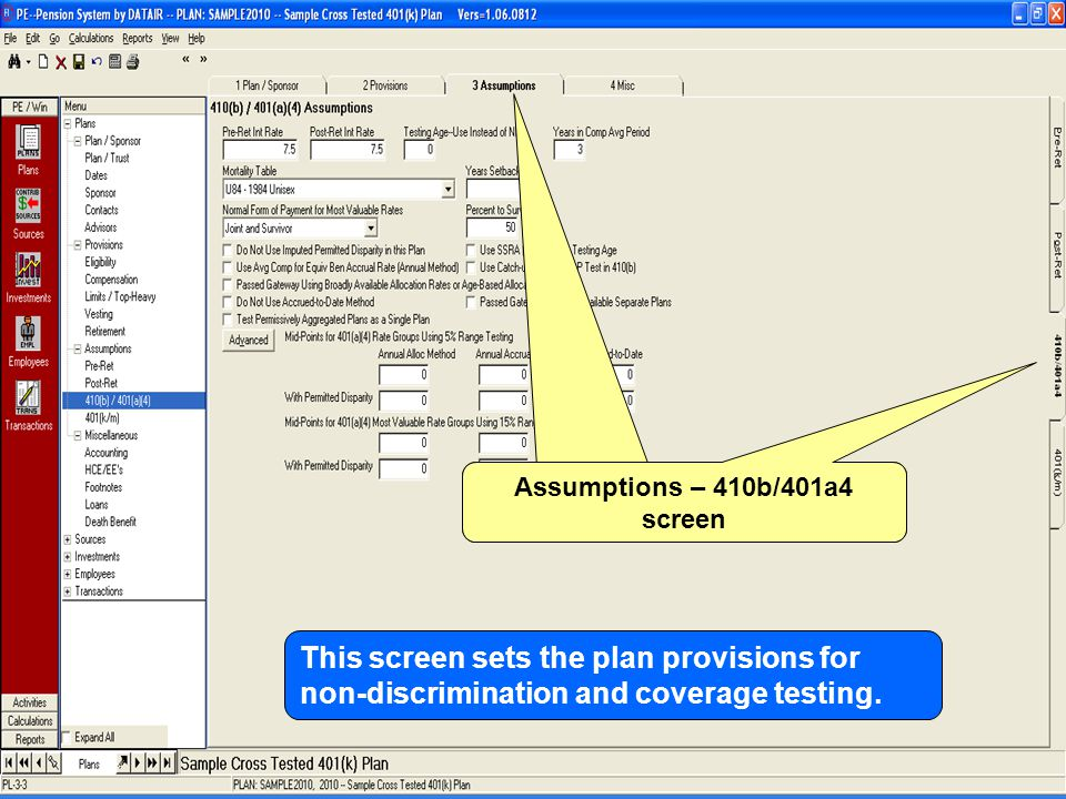 Assumptions – 410b/401a4 screen This screen sets the plan provisions for non-discrimination and coverage testing.