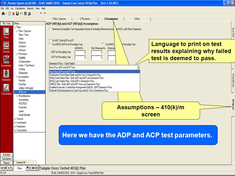 Assumptions – 410(k)/m screen Here we have the ADP and ACP test parameters.