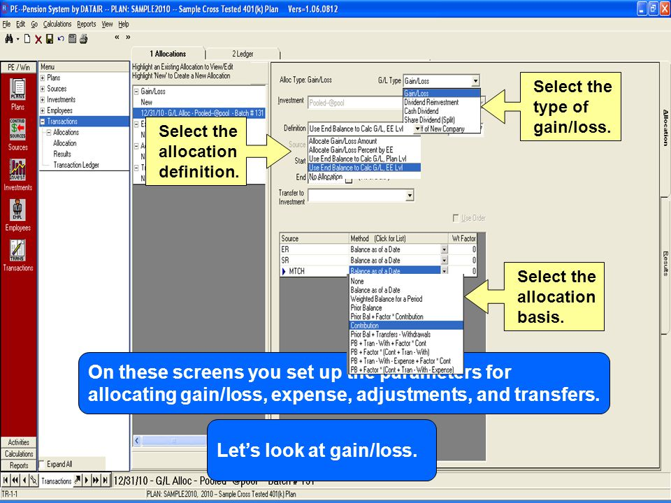 On these screens you set up the parameters for allocating gain/loss, expense, adjustments, and transfers.