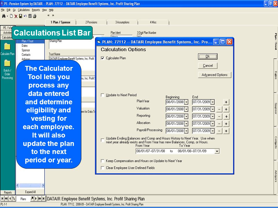 Calculations List Bar The Calculator Tool lets you process any data entered and determine eligibility and vesting for each employee.