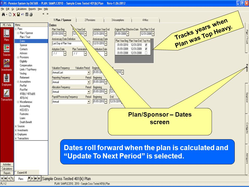 The Plan/Sponsor – Dates screen Plan/Sponsor – Dates screen Dates roll forward when the plan is calculated and Update To Next Period is selected.