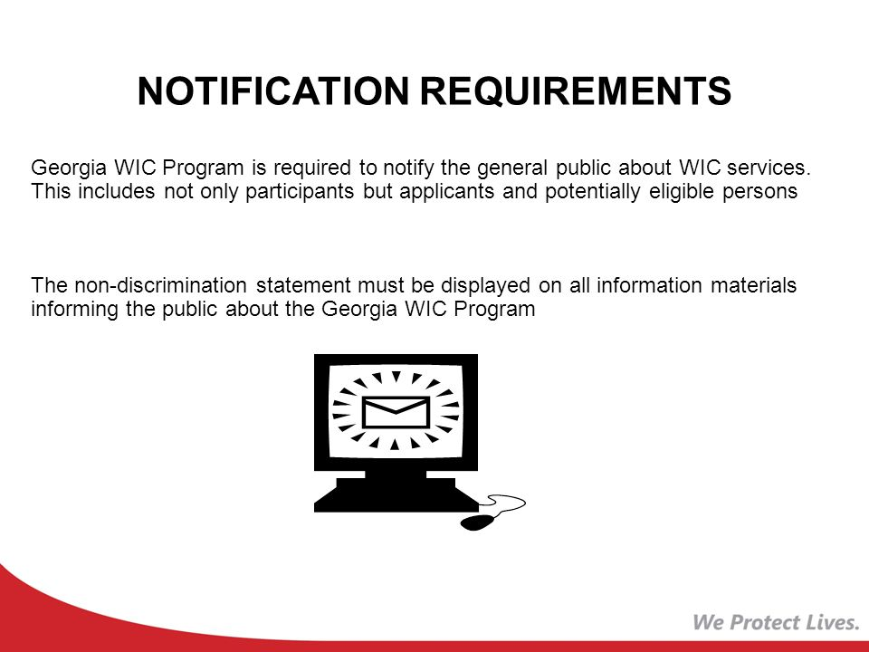 NOTIFICATION REQUIREMENTS Georgia WIC Program is required to notify the general public about WIC services.