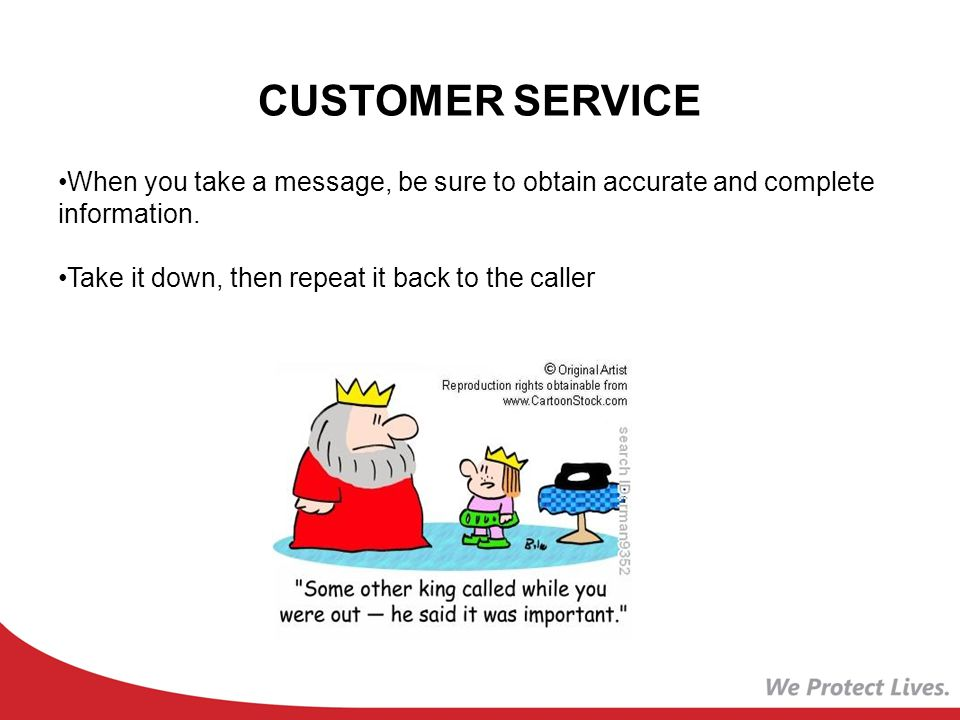 CUSTOMER SERVICE When you take a message, be sure to obtain accurate and complete information.