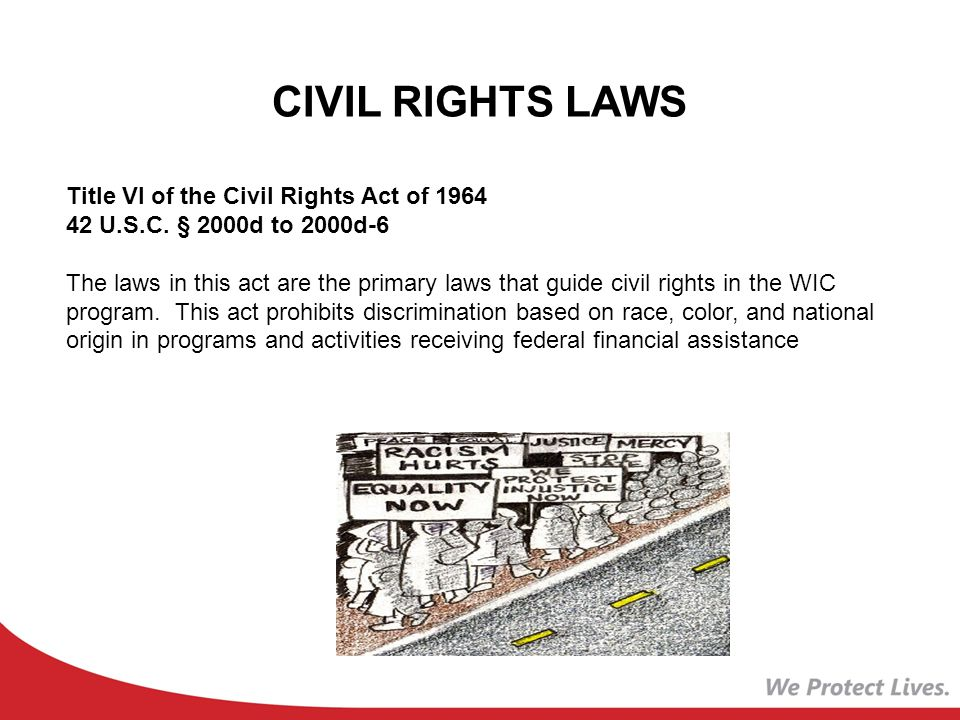CIVIL RIGHTS LAWS Title VI of the Civil Rights Act of 1964 42 U.S.C.