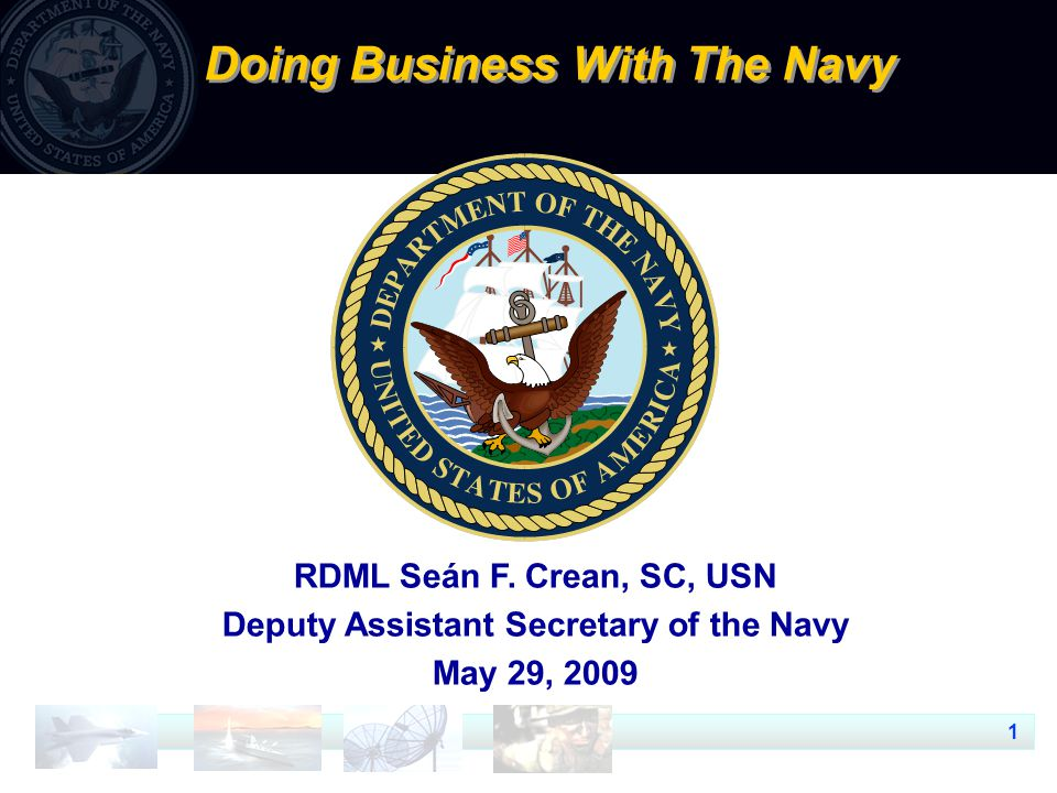 1 Doing Business With The Navy RDML Seán F.