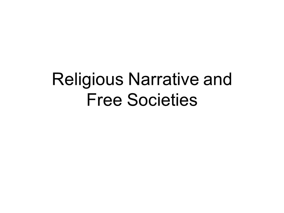 Religious Narrative and Free Societies