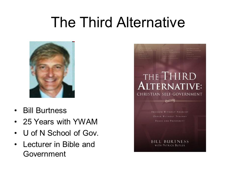 The Third Alternative Bill Burtness 25 Years with YWAM U of N School of Gov.