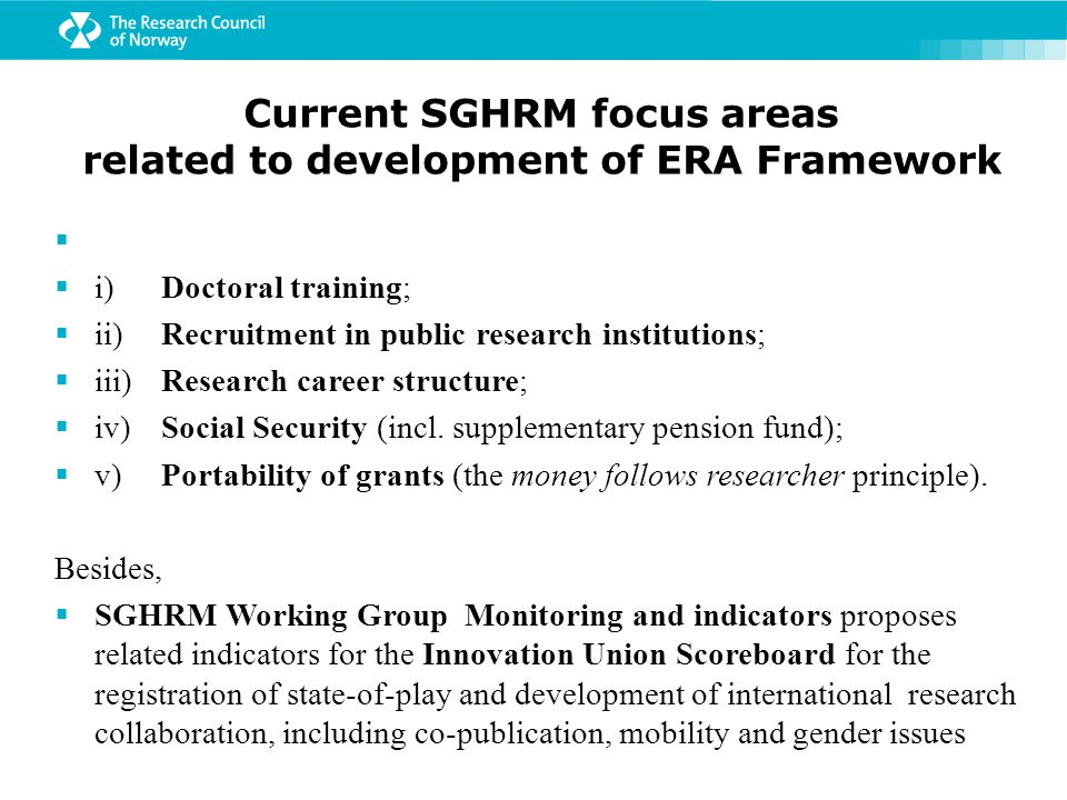 Current SGHRM focus areas related to development of ERA Framework   i) Doctoral training;  ii) Recruitment in public research institutions;  iii) Research career structure;  iv) Social Security (incl.