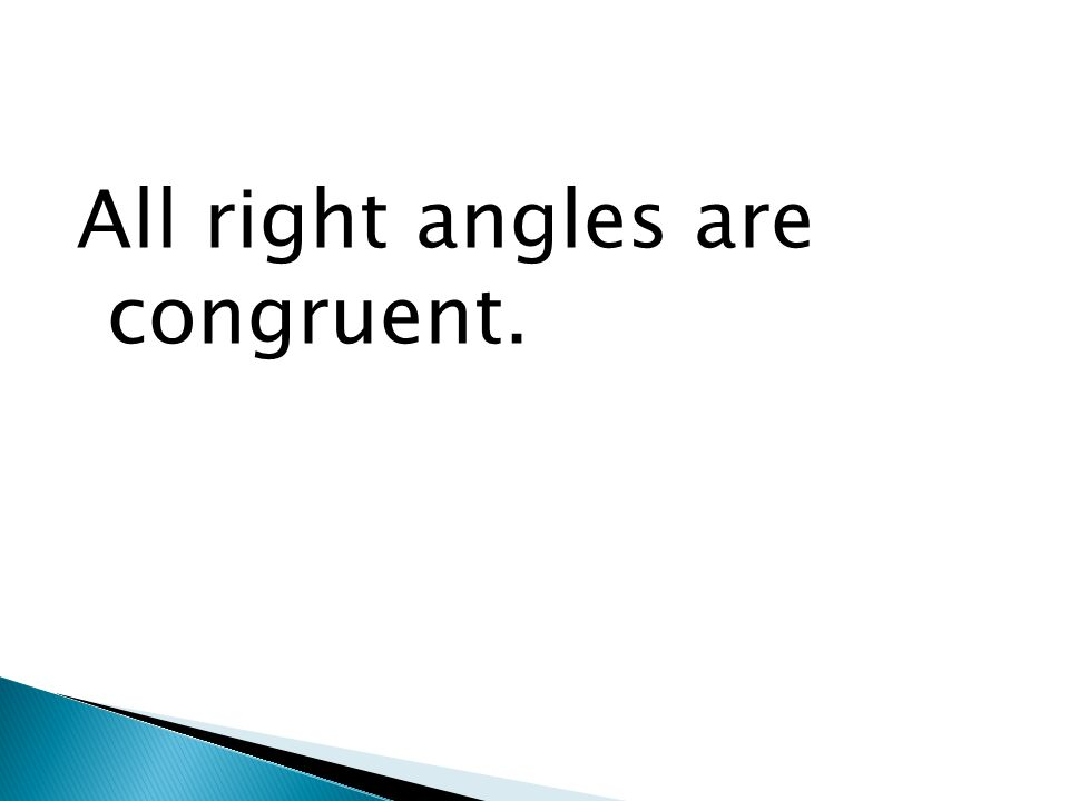 All right angles are congruent.