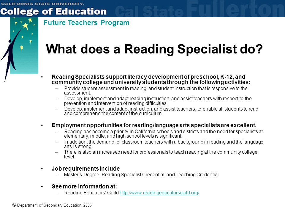 © Department of Secondary Education, 2006 Future Teachers Program What does a Reading Specialist do.