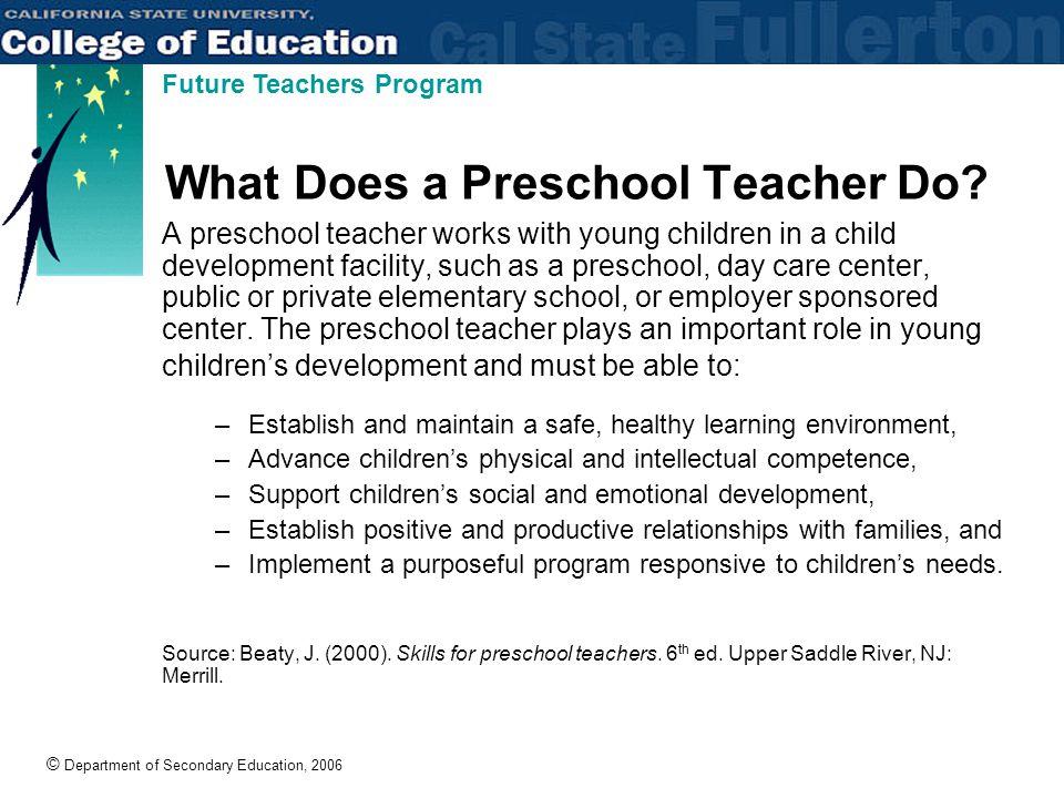 © Department of Secondary Education, 2006 Future Teachers Program A Preschool Teacher...