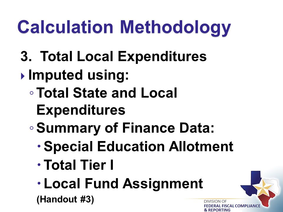 3. Total Local Expenditures  Imputed using: ◦ Total State and Local Expenditures ◦ Summary of Finance Data:  Special Education Allotment  Total Tie