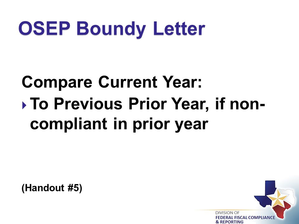 Compare Current Year:  To Previous Prior Year, if non- compliant in prior year (Handout #5) OSEP Boundy Letter