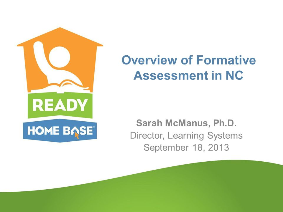 Overview of Formative Assessment in NC Sarah McManus, Ph.D.
