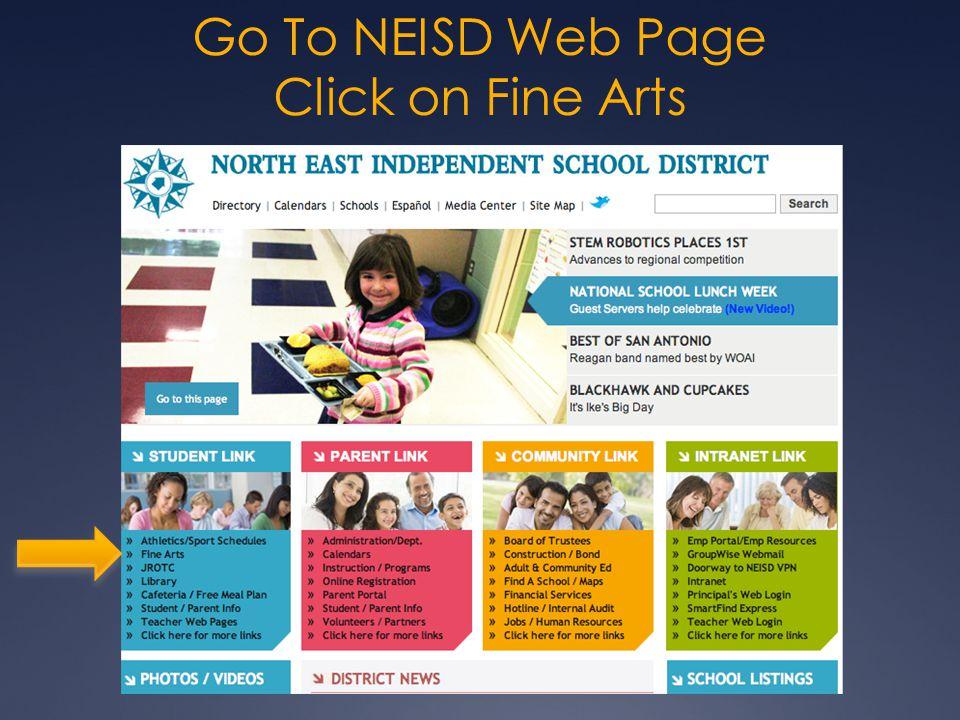 Go To NEISD Web Page Click on Fine Arts