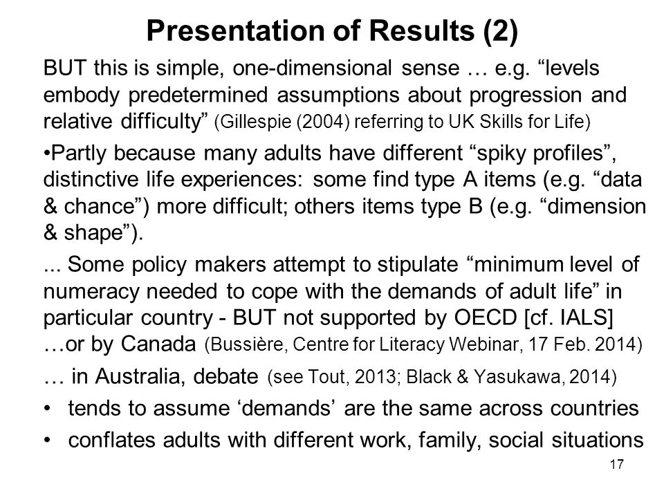 17 Presentation of Results (2) BUT this is simple, one-dimensional sense … e.g.