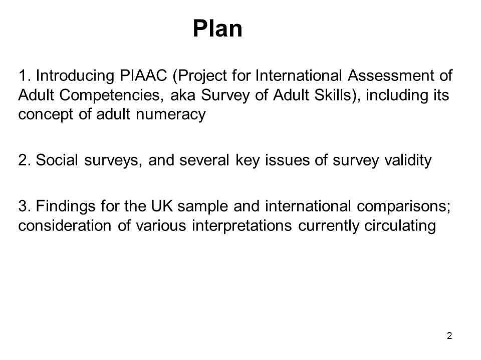 3 PIAAC (Project for International Assessment of Adult Competencies (aka Survey of Adult Skills) Fieldwork in 2011-12, results available in Oct.