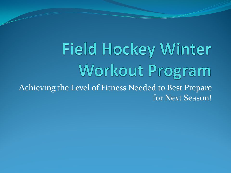 Achieving the Level of Fitness Needed to Best Prepare for Next Season!