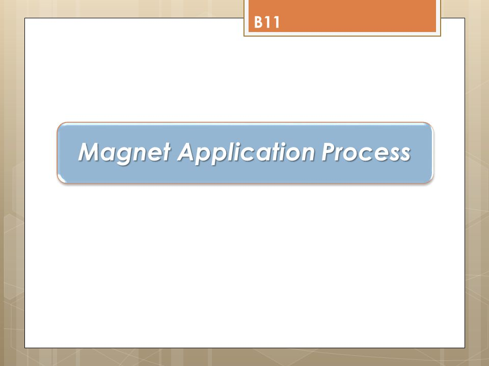 Magnet Application Process Parents continue to apply for each child during Open Enrollment annually.