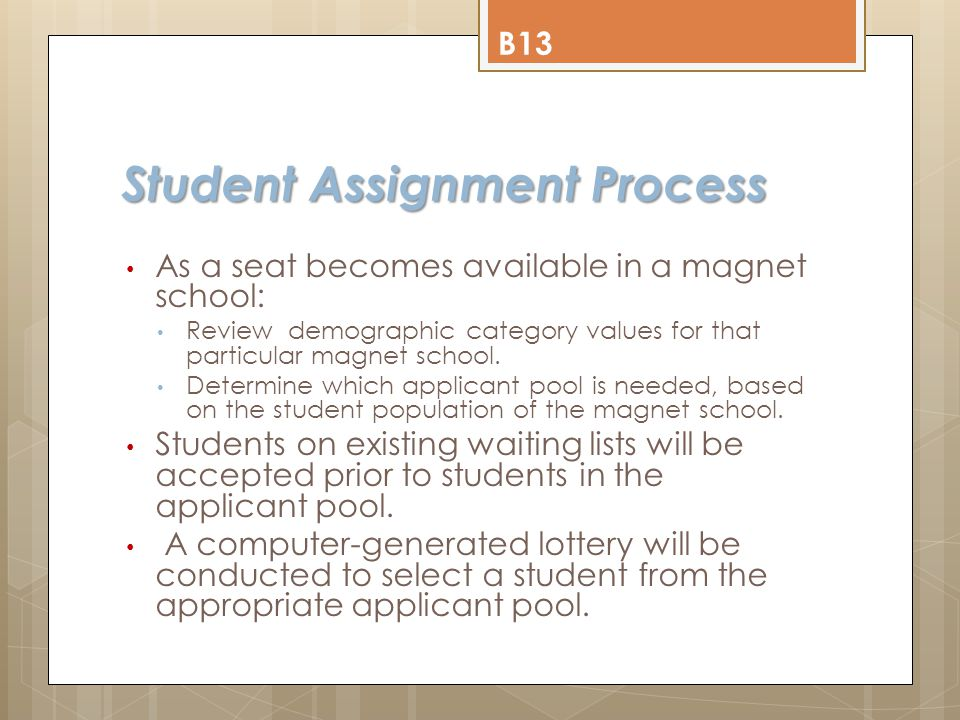 Student Assignment Process As a seat becomes available in a magnet school: Review demographic category values for that particular magnet school.