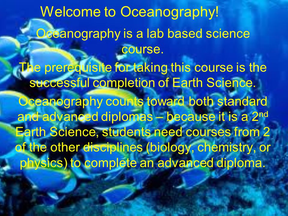 Oceanography is a lab based science course.