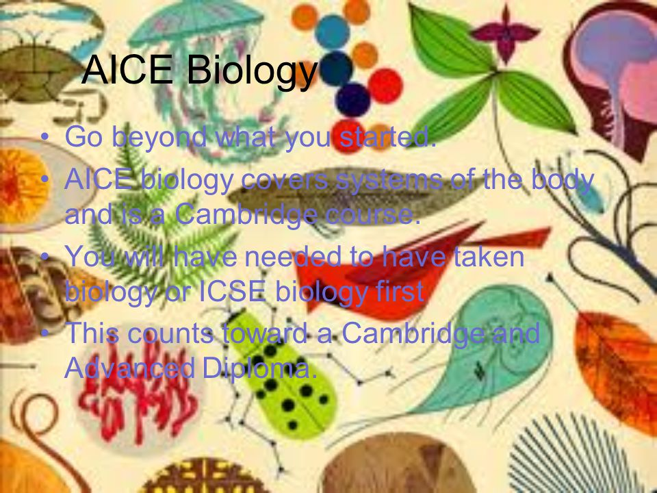 AICE Biology Go beyond what you started.