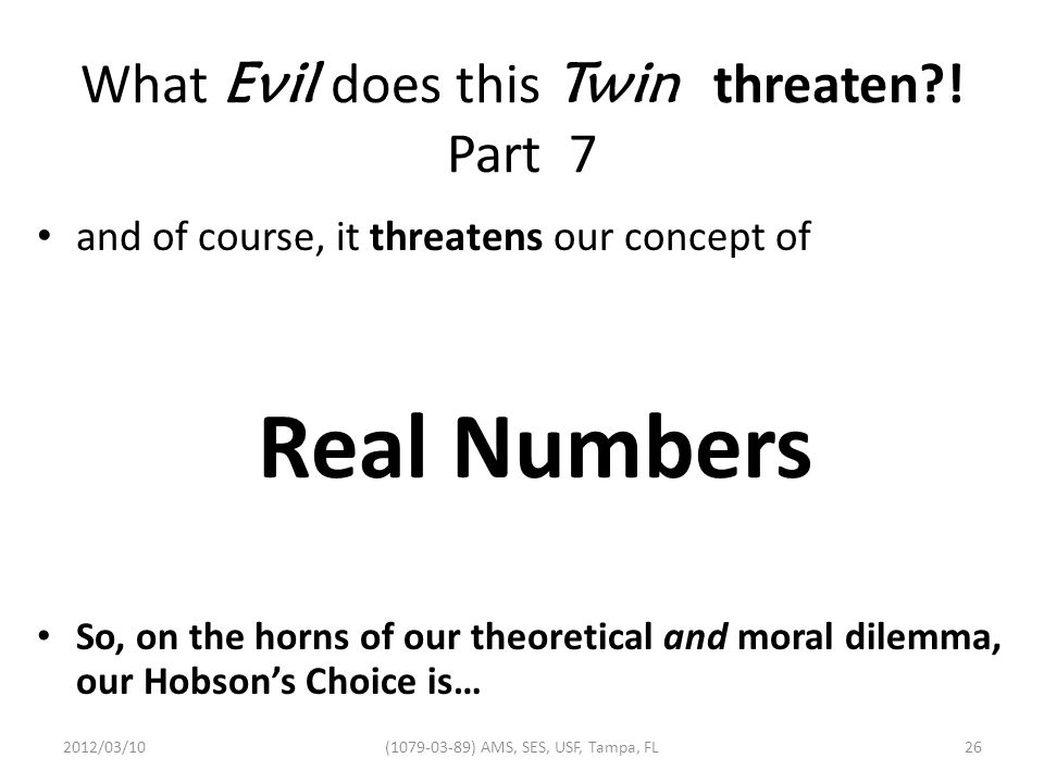 What Evil does this Twin threaten?.