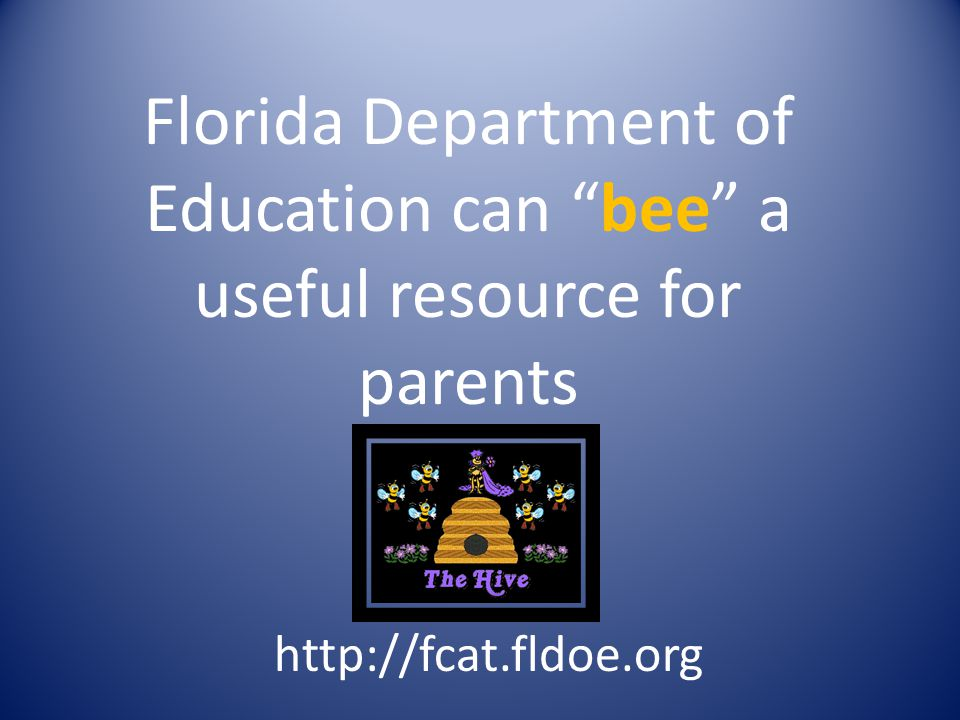 Florida Department of Education can bee a useful resource for parents