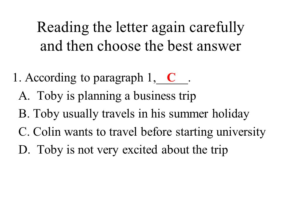 Reading the letter again carefully and then choose the best answer 1.