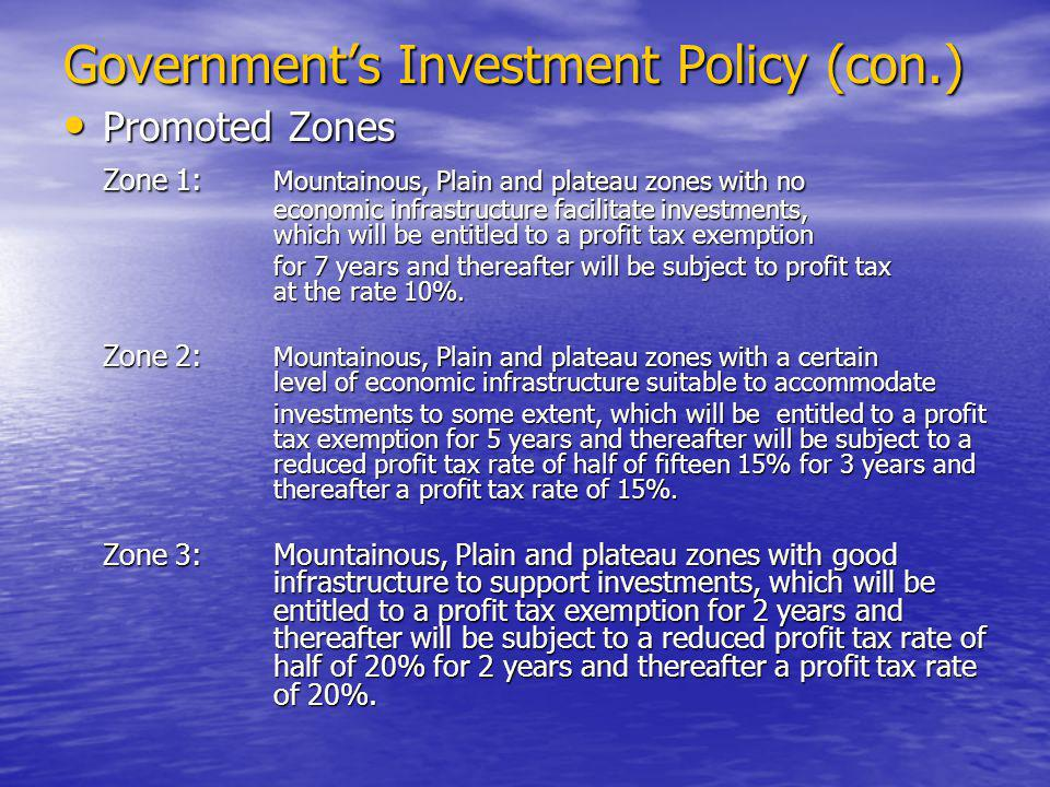 Promoted Zones Promoted Zones Zone 1: Mountainous, Plain and plateau zones with no economic infrastructure facilitate investments, which will be entitled to a profit tax exemption for 7 years and thereafter will be subject to profit tax at the rate 10%.