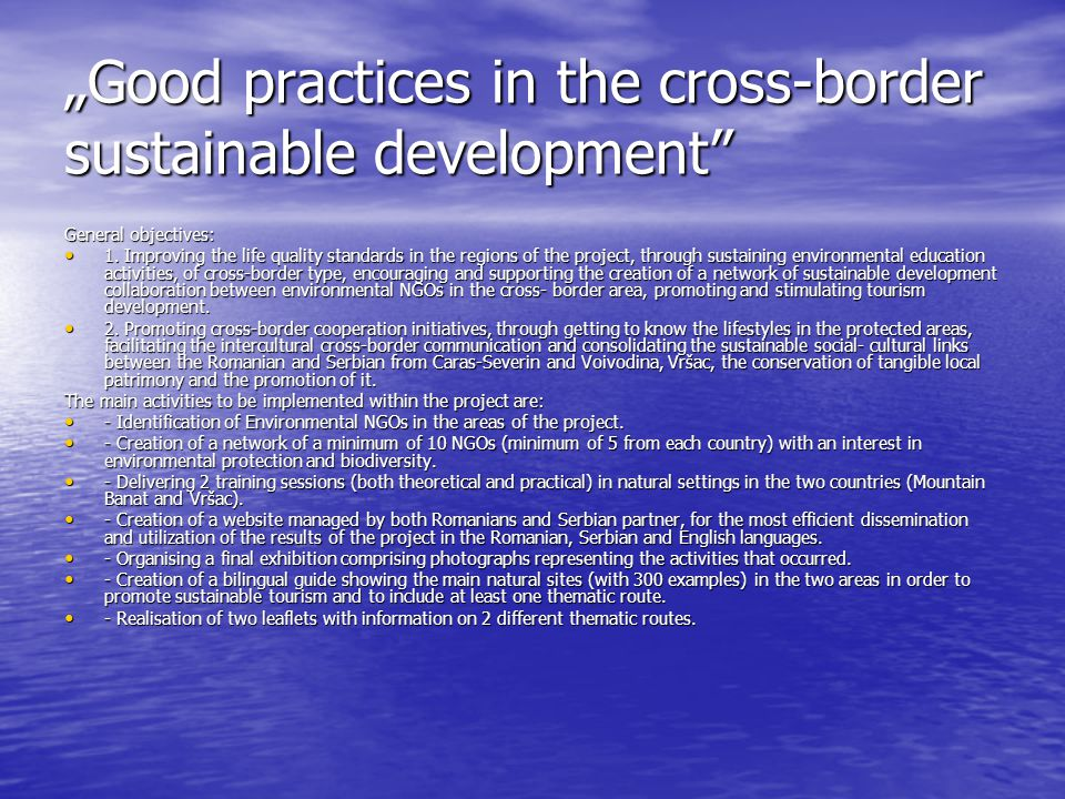 """Good practices in the cross-border sustainable development General objectives: 1."