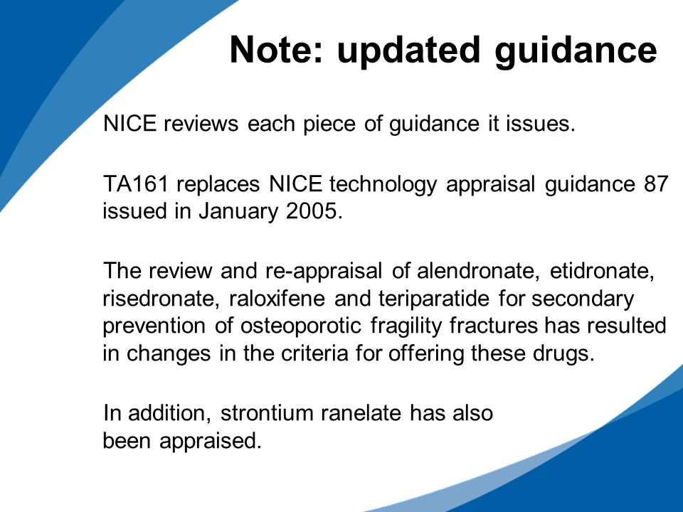 NICE reviews each piece of guidance it issues.