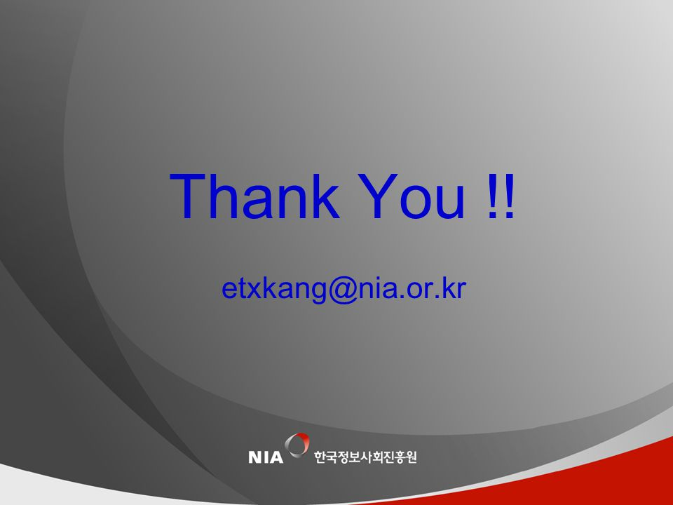 22 Thank You !! etxkang@nia.or.kr
