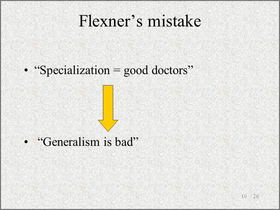 "/ 2610 Flexner's mistake ""Specialization = good doctors"" ""Generalism is bad"""